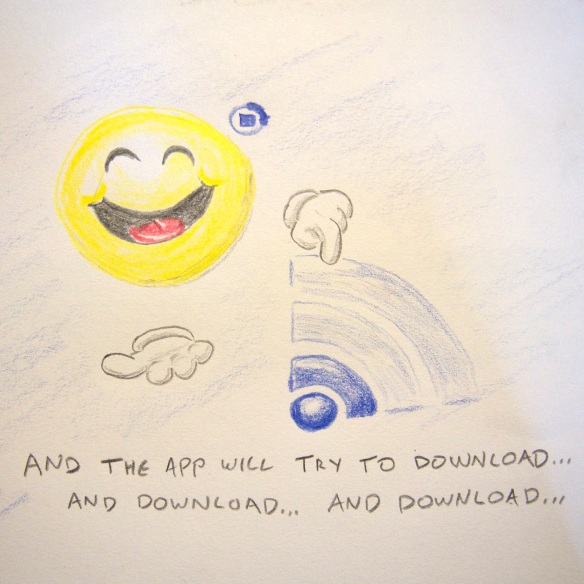 And the app will try to download...and download...and download...